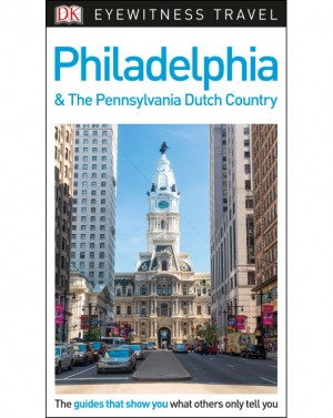 DK Philadelphia and the Pennsylvania Dutch Country - Filadelfia