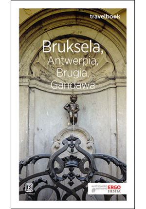 Bezdroża Travelbook Bruksela, Antwerpia, Brugia, Gandawa Wydanie 1