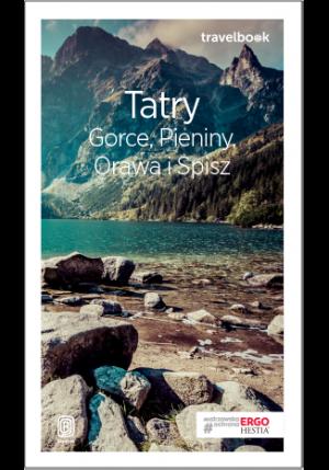 Przewodnik Bezdroża Travelbook Tatry, Gorce, Pieniny, Orawa i Spisz 2018