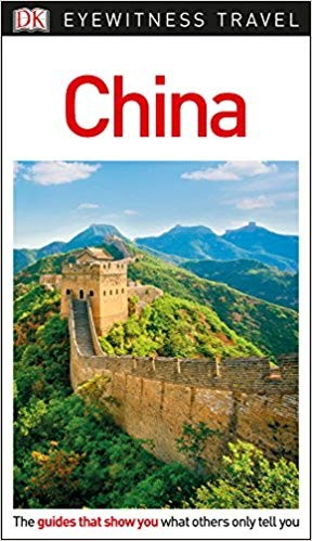 DK Eyewitness Travel Guide China - Chiny