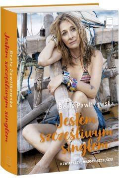 Beata Pawlikowska - Jestem szczęśliwym singlem