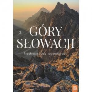 Bezdroża Góry Słowacji - Najpiękniejsze szczyty i najciekawsze szlaki