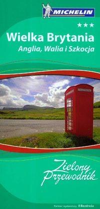Wielka Brytania, Anglia, Walia i Szkocja Zielony Przewodnik Michelin