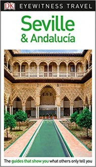 DK Eyewitness Travel Guide Seville and Andalucia - Sewilla i Andaluzja