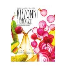 Kiszonki i fermentacje. Bestseller w nowej odsłonie (TWARDA OPRAWA)